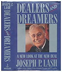 Dealers and Dreamers: A New Look at the New Deal by Joseph P. Lash (1988-05-05)