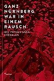 Ganz Nürnberg war in einem Rausch: Die Pokalsieger erzählen