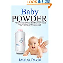 Baby Powder: 17 Impressive Uses for Baby Powder You've Never Considered (Natural Cleaning Solutions, Freshening, Household Hacks)