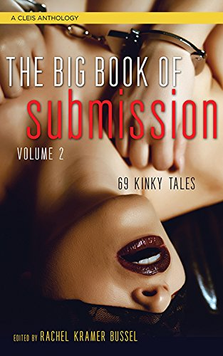 The Big Book of Submission, Volume 2 (Cleis Anthology)