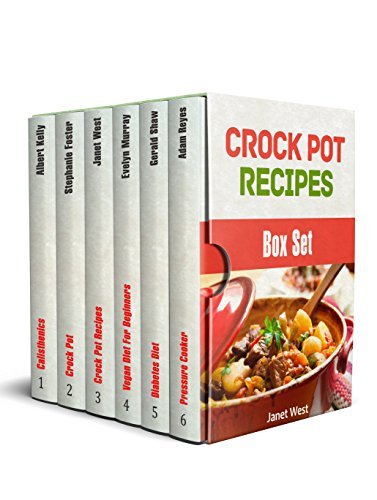 Crock Pot Recipes Box Set: 90 Delicious Crock Pot, Vegan, and Diabetes Diet Recipes + Beginner Calisthenics Exercises (English Edition) (Box Recipe Crock Pot)