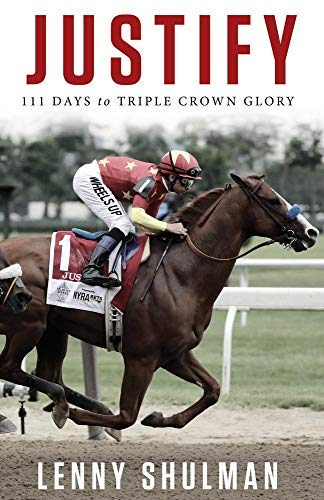 Justify: 111 Days to Triple Crown Glory (English Edition) por Lenny Shulman