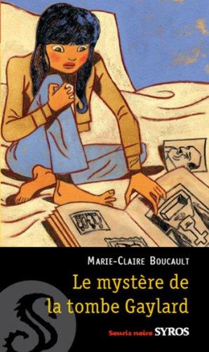 Le mystère de la tombe Gaylard (Souris noire) par Marie-Claire Boucault