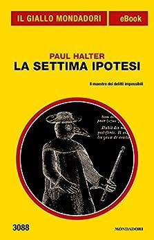 La settima ipotesi (Il Giallo Mondadori) di [Halter, Paul]