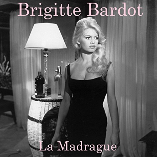 la madrague von brigitte bardot bei amazon music. Black Bedroom Furniture Sets. Home Design Ideas