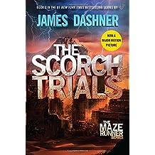 The Scorch Trials (Maze Runner, Book Two) by James Dashner (2010-10-12)