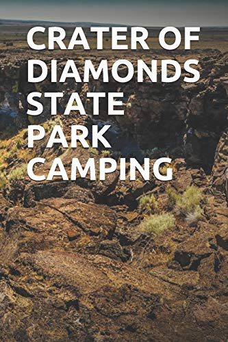 CRATER OF DIAMONDS STATE PARK CAMPING: Blank Lined Journal for Arkansas Camping, Hiking, Fishing, Hunting, Kayaking, and All Other Outdoor Activities