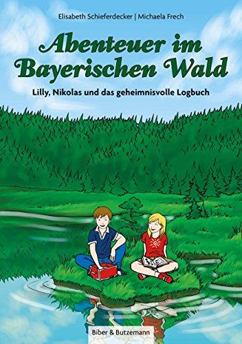 Abenteuer im Bayerischen Wald: Lilly, Nikolas und das geheimnisvolle Logbuch (Lilly und Nikolas)