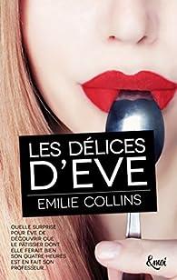 Les délices d'Eve (&moi) par Emilie Collins