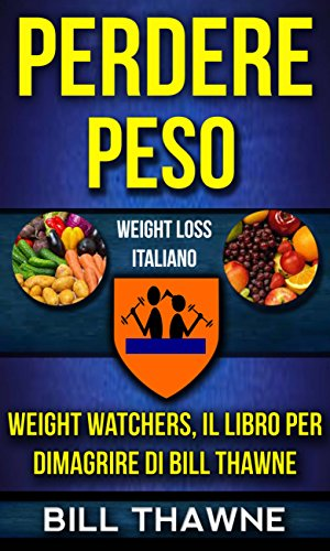 perdere-peso-weight-watchers-il-libro-per-dimagriredi-bill-thawne-weight-loss-italiano