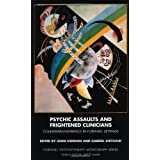 Psychic Assaults and Frightened Clinicians: Countertransference in Forensic Settings (Forensic Psychotherapy Monograph)