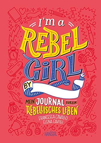 I'm a Rebel Girl - Mein Journal für ein rebellisches Leben - Girl-power Grenzen