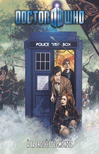 Doctor Who Tome 8 : A la croisée des mondes