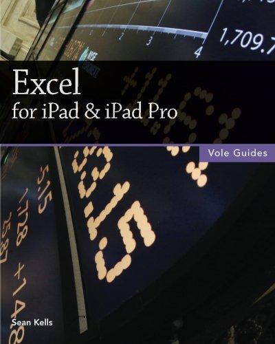 Excel for iPad & iPad Pro (Vole Guides) por Sean Kells