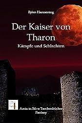 Der Kaiser von Tharon Teil 2 (Kämpfe und Schlachten)