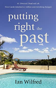 Putting Right The Past by [Wilfred, Ian]
