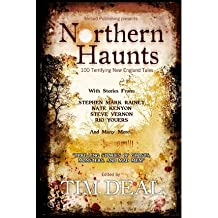 [ NORTHERN HAUNTS: 100 TERRIFYING NEW ENGLAND TALES ] by Deal, Tim ( Author) Jan-2009 [ Paperback ]