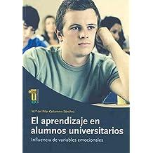 El aprendizaje en alumnos universitarios. Influencia de variables emocionales