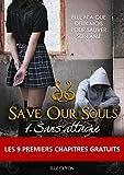 Save Our Souls 01 - Sans attache: Les 9 premiers chapitres gratuits