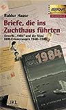 Briefe, die ins Zuchthaus führten: Orwells 1984 und die Stasi. DDR-Erinnerungen 1948-1961 (Zeitgut - Schicksale)