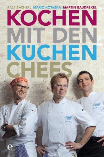 Kochen mit den Küchenchefs [Kindle-Edition]