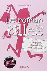 Roman des filles, T5 : Soupçons, scandale et embrasse-moi !