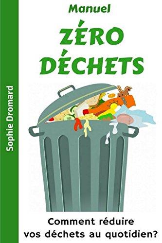 Manuel ZÉRO Déchets : Comment réduire vos déchets au quotidien ?