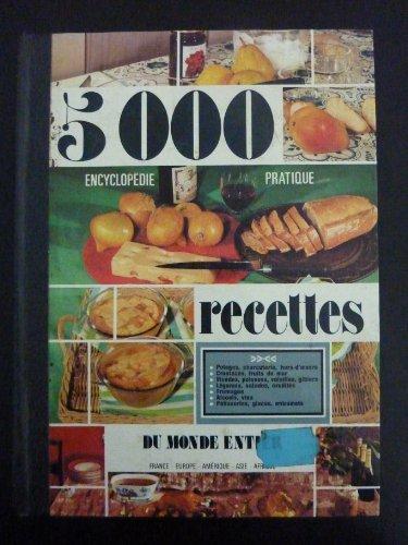 5000 Recettes - Cuisine de France et du Monde entier - Encyclopédie Universelle de la Cuisine. Avec préface par Georges Simenon et Avant-propos par Curnonsky.