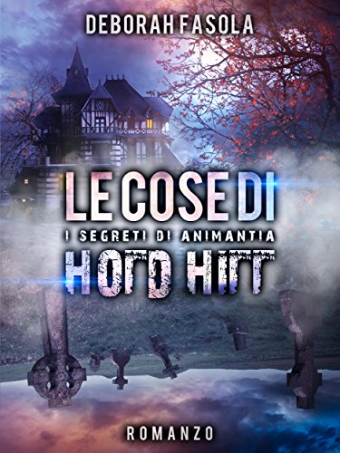 Le cose di Hold Hill: i segreti di Animantia