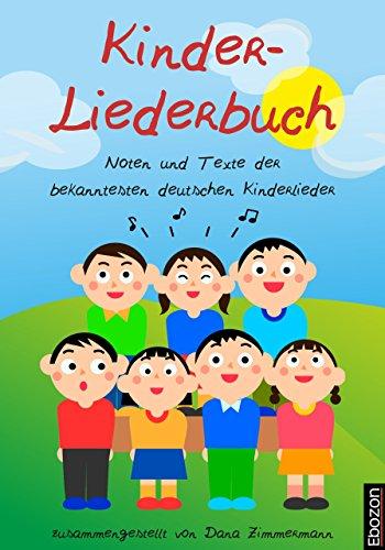 Kinder-Liederbuch: Noten und Texte der bekanntesten deutschen Kinderlieder
