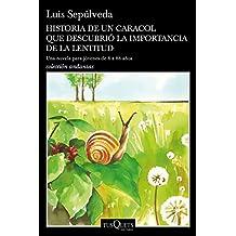 Historia de un caracol que descubrió la importancia de la lentitud [Lingua spagnola]