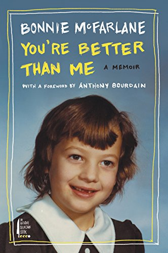You're Better Than Me: A Memoir por Bonnie McFarlane