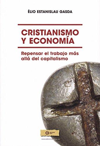 Cristianismo y economía.: Repensar el trabajo más allá del capitalismo. (Cristianismo y sociedad) por Elio Estanislao Gasda