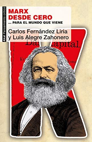 Marx desde cero… para el mundo que viene (Pensamiento crítico)