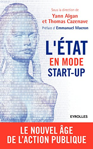 L'Etat en mode start-up: Le nouvel âge de l'action publique par Emmanuel Macron, Thomas Cazenave, Yann Algan