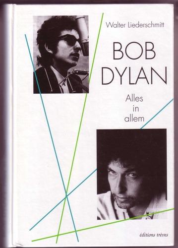 Bob Dylan: alles in allem: Interpretationen, Hintergründe, Platten, Übersetzungshilfen, Discografie, Analysen, 1960-1992