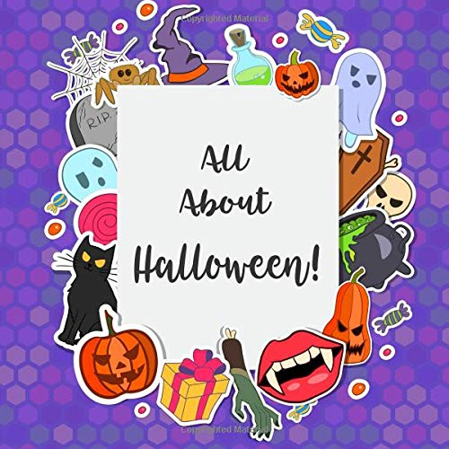All About Halloween!: Full Color Album For Kids To Paste Stickers and Photos, Write In Halloween Stories and Fun Facts (Halloween Activities For Kids, Band 13)