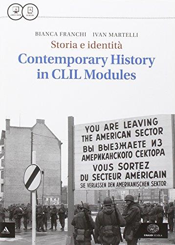 Storia e identità. Contemporary history in CLIL modules. Per le Scuole superiori. Con e-book. Con espansione online