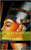 Image de Life in Ancient Egypt: History for Kids (English Edition)
