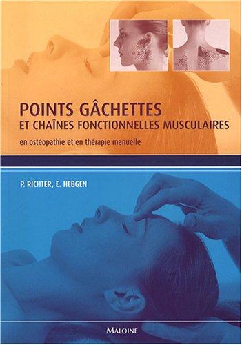 Points gâchettes et chaînes fonctionnelles musculaires : En ostéopathie et en thérapie manuelle par Philipp Richter, Eric Hebgen