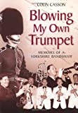Blowing my Own Trumpet by Colin Casson (2008-04-23)