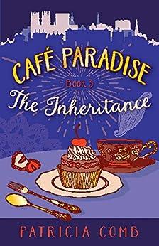 The Inheritance (Café Paradise Book 3) by [Comb, Patricia]