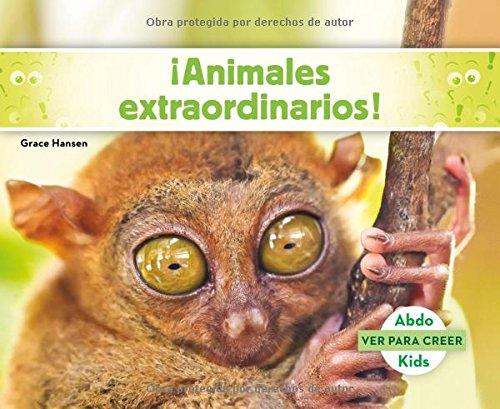 ¡animales Extraordinarios! (Ver Para Creer) por Grace Hansen
