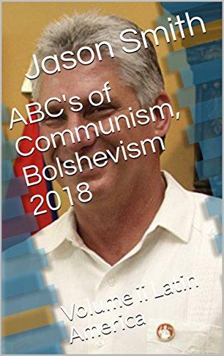 ABC's of Communism, Bolshevism 2018: Volume ii Latin America (English Edition)