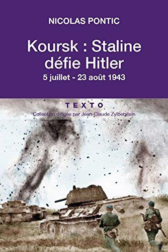 Koursk - Staline défie Hitler (L'HISTOIRE) par Nicolas Pontic