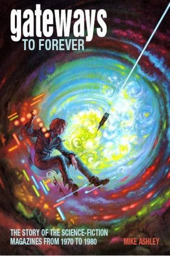 gateways-to-forever-the-story-of-the-science-fiction-magazines-1970-1980-vol-iii