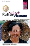 Reise Know-How KulturSchock Vietnam: Alltagskultur, Traditionen, Verhaltensregeln, .. - Monika Heyder