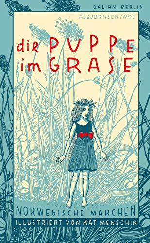 Die Puppe im Grase: Norwegische Märchen (Illustrierte Lieblingsbücher, Band 7)