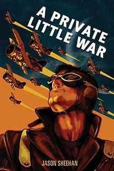 A Private Little War by [Sheehan, Jason]