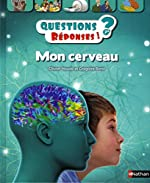 Mon cerveau - Questions/Réponses - doc dès 7 ans (49) de Oliver Houdé
